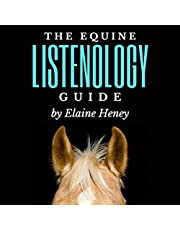 The Equine Listenology Guide: Essential Horsemanship, Horse Body Language & Behaviour, Groundwork, In-Hand Exercises & Riding Lessons to Develop Softness, Connection & Collection.
