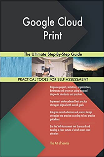 Google Cloud Print The Ultimate Step-By-Step Guide: Gerardus