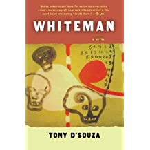 Whiteman by Tony D'Souza (2007-04-09)