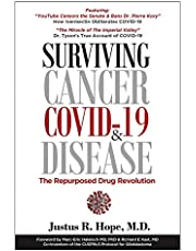Surviving Cancer, COVID-19, and Disease: The Repurposed Drug Revolution