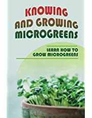 Knowing And Growing Microgreens: Learn How To Grow Microgreens: Maintaining Your Growing Greens