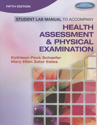 [(Health Assessment & Physical Examination: Student Lab Manual)] [Author: Mary Ellen Zator Estes] published on (February, 2013) PDF