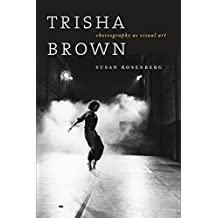 Trisha Brown: Choreography as Visual Art