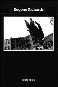 Photopoche - Eugène Richards par Alan Richards