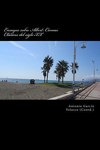 Ensayos sobre Albert Camus (Clásicos del siglo XX nº 1) (Spanish Edition)