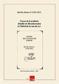 Book's Cover ofLa Comtesse de Lavallette (Émilie de Beauharnais) et l'hôtel de la rue de La Rochefoucauld (vieilles maisons et jeunes souvenirs) 1886
