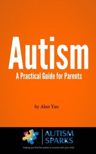 Autism: A Practical Guide for Parents