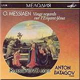 O. Messiaen - Vingt regards sur l'Enfant-Jesus (Nos. 1-6) - Anton Batagov
