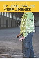 DEFENSAS POLICIALES EN EL USO DE LA FUERZA: OTP (Spanish Edition) Paperback