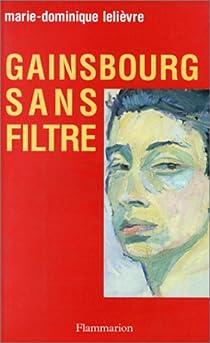 Gainsbourg sans filtre par Lelièvre