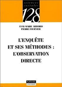L'enquête et ses méthodes : L'observation directe par Arborio