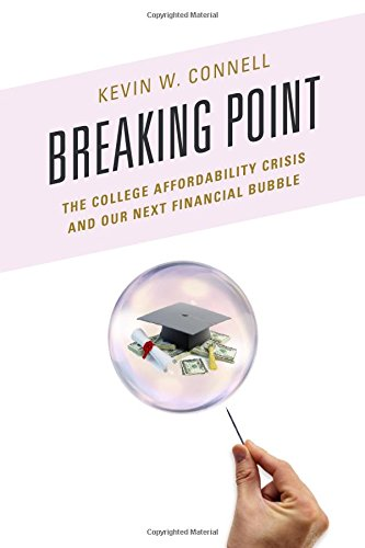 Breaking Point: The College Affordability Crisis and Our Next Financial Bubble