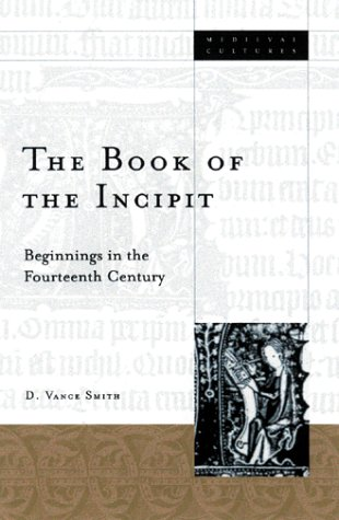 The Book of the Incipit: Beginnings in the Fourteenth Century by Brand: Univ Of Minnesota Press