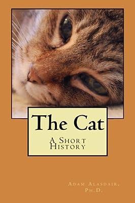 The Cat: A Short History by Adam Alasdair (2013-01-15)