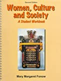 Women, Culture and Society : A Student Workbook, Fonow, Mary Margaret, 0787224553