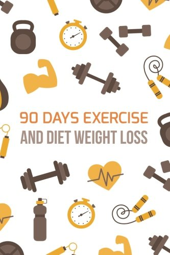 90 Days Exercise & Diet Weight Loss: 90 Days Exercise & Diet Weight Loss Journal Diary Log | Weight Loss Diary | Diet & Fitness Tracker | Diet Journal ... (food journals for weight loss) (Volume 3) by Dena Food Journal