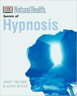 The Secrets of Hypnosis: John Butler, Janet Fricker, Simon