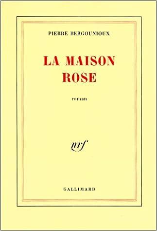 La maison rose - Bergounioux Pierre