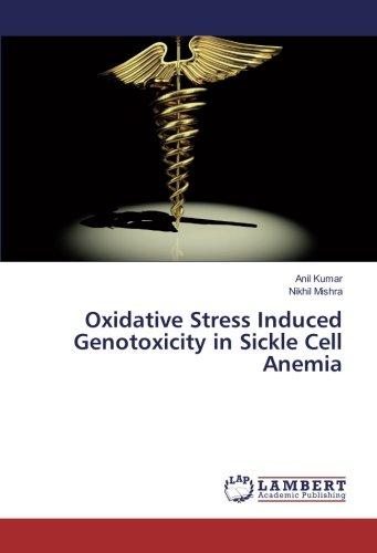 Oxidative Stress Induced Genotoxicity in Sickle Cell Anemia pdf epub