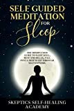 Self-Guided Meditation for Sleep: The Mindfulness Guide to Sleep Well, Rest and Relax, Fall Into a Deep Sleep Through Self Hypnosis.