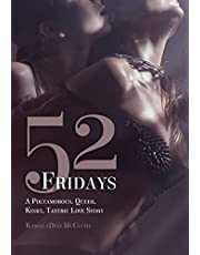 52 Fridays: A Polyamorous, Queer, Kinky, Tantric Love Story
