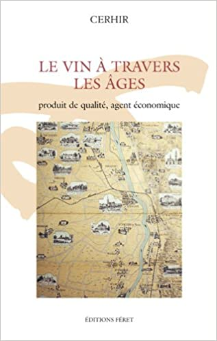 En ligne téléchargement Le vin à travers les âges : produit de qualité agent économique pdf ebook
