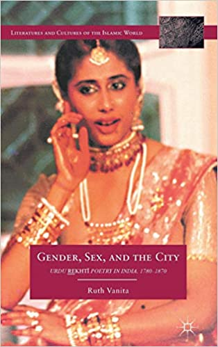 Buy Gender, Sex, and the City: Urdu Rekhti Poetry in India