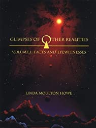 Glimpses of Other Realities: Facts and Eyewitnesses (Volume I)