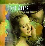 Ever After: A Cinderella Story - Original Motion Picture Soundtrack