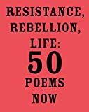 Image of Resistance, Rebellion, Life: 50 Poems Now