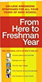 img - for From Here to Freshman Year: College Admissions Strategies for All Four Years of High School (FromHere to Freshman Year: Tips,Timetables & to DOS That) (text only) [Paperback] 2010 (From Here to Freshman Year (text only) by Kaplan) book / textbook / text book