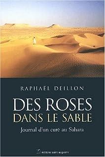 Des roses dans le sable : journal d'un curé au Sahara, Deillon, Raphaël