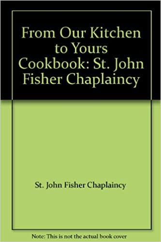 From Our Kitchen to Yours Cookbook: St. John Fisher ...