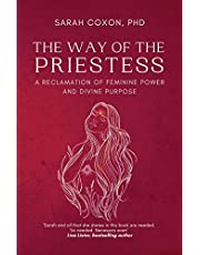 The Way of the Priestess: A Reclamation of Feminine Power and Divine Purpose