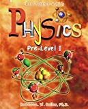 Real Science-4-Kids Pre Level Physics Student Text, Rebecca W. Keller, 0982316313