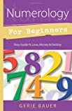 Numerology for Beginners, Gerie Bauer, 1567180574