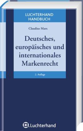 Deutsches, europäisches, internationales Markenrecht