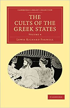 The Cults of the Greek States (Cambridge Library Collection - Classics)