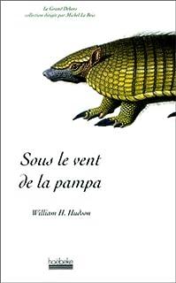 Sous le vent de la pampa, Hudson, William Henry