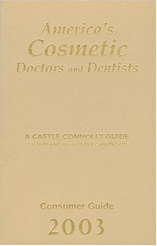 America's Cosmetic Doctors & Dentists 2nd Edition (Consumer Guide)