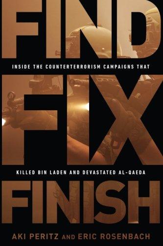 Read Online Find, Fix, Finish: Inside the Counterterrorism Campaigns that Killed bin Laden and Devastated Al Qaeda pdf