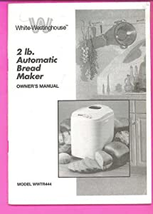 White westinghouse wwtr444a bread maker machine instruction manual.