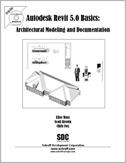 Autodesk Revit 5 Basics: Architectural Modeling and