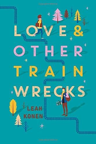 Love and Other Train Wrecks (9780062402509): Konen, Leah: Books - Amazon.com