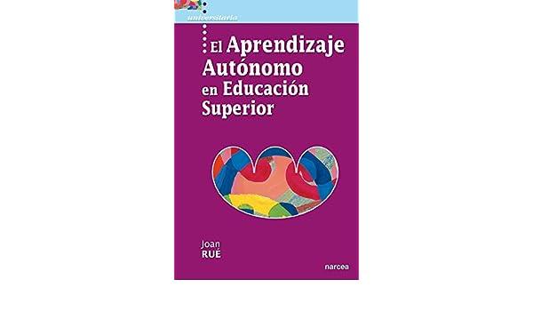 El aprendizaje autónomo en Educación Superior (Universitaria ...