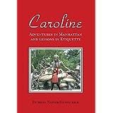 Caroline: Adventures in Manhattan and Lessons in Etiquette