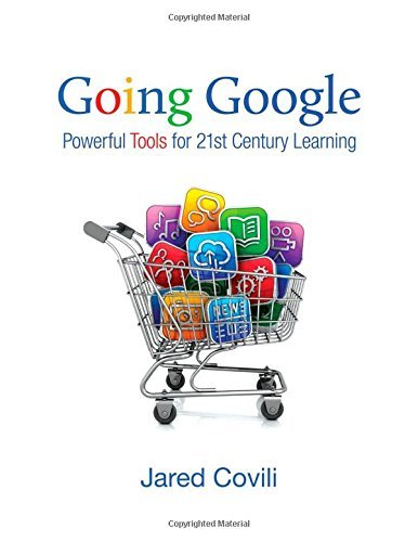 Going Google: Powerful Tools for 21st Century Learning by Covili Jared (2012-03-19) Paperback