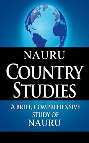 NAURU Country Notes: A brief, comprehensive study of Nauru