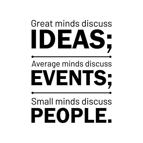 Vinyl Wall Art Decal - Great Minds Discuss Ideas Average Minds Discuss Events Small Minds Discuss People - 25.5