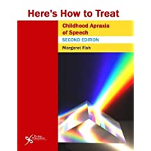 Here's How to Treat Childhood Apraxia of Speech, Second Edition (Here's How Series) by Margaret Fish (2015-09-30)